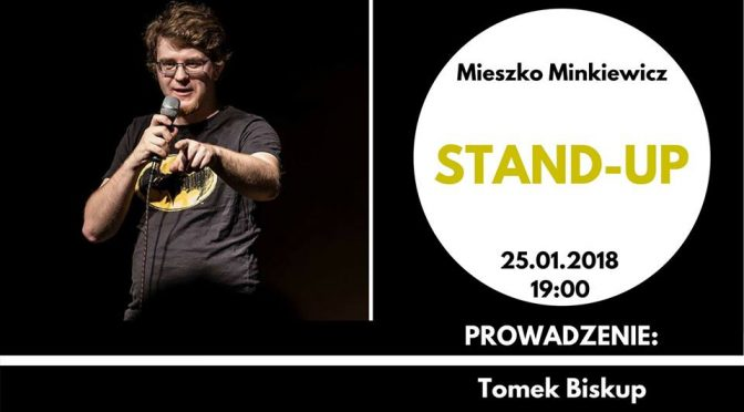 Stand-up w Prowincjonalnej: Mieszko Minkiewicz