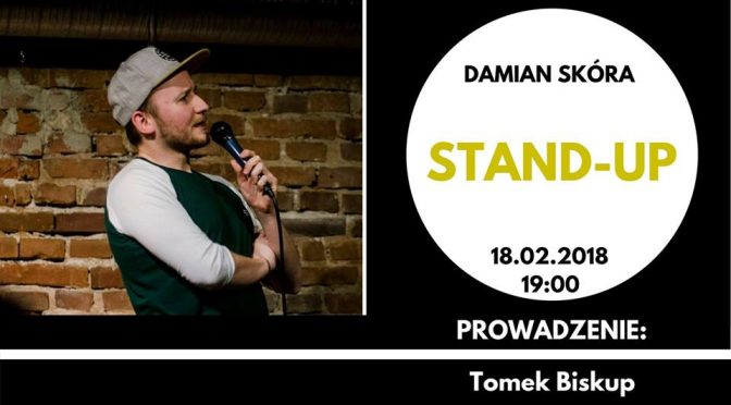 Stand-up w Prowincjonalnej: Damian Skóra
