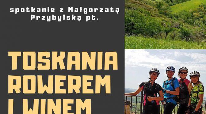 P.K.P.: Toskania rowerem i winem płynąca