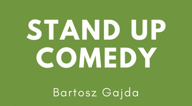 Stand Up w Prowincjonalnej: Bartosz Gajda