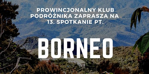 PKP #13: Borneo