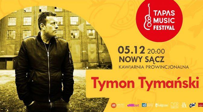 5 grudnia koncert Tymona Tymańskiego z zespołem