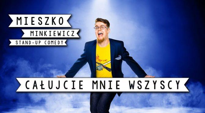 Stand Up w Prowincjonalnej: Mieszko Minkiewicz
