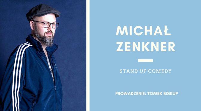 Stand up w Prowincjonalnej: Michał Zenkner